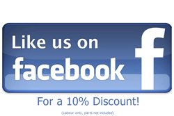 Like us on Facebook for a 10% discount, labour only, parts not included